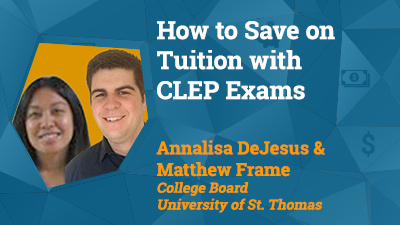 Presentation Pic: Save on Tuition CLEP Exams
